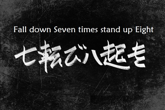 Fall down 7 times